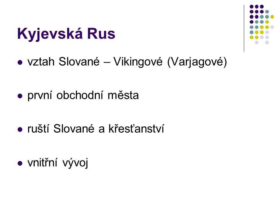 Kyjevská Rus vztah Slované – Vikingové (Varjagové)