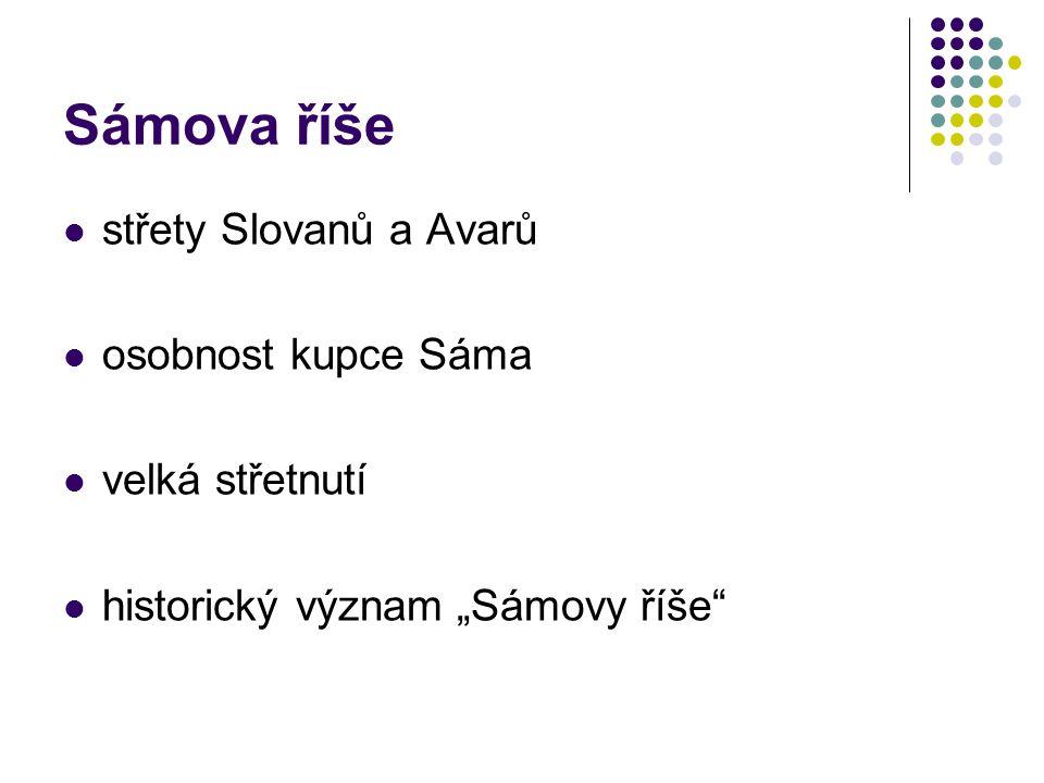 Sámova říše střety Slovanů a Avarů osobnost kupce Sáma velká střetnutí