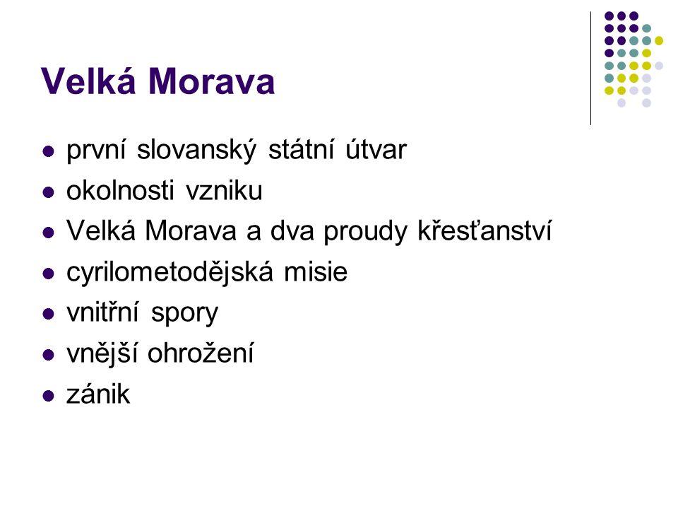Velká Morava první slovanský státní útvar okolnosti vzniku