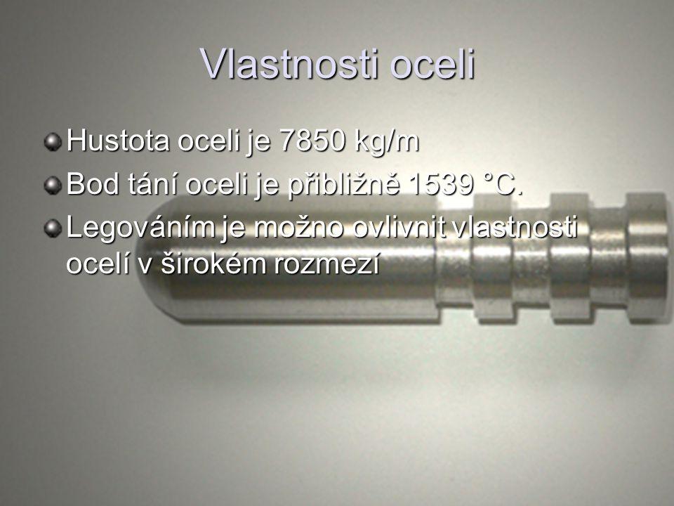 Vlastnosti oceli Hustota oceli je 7850 kg/m