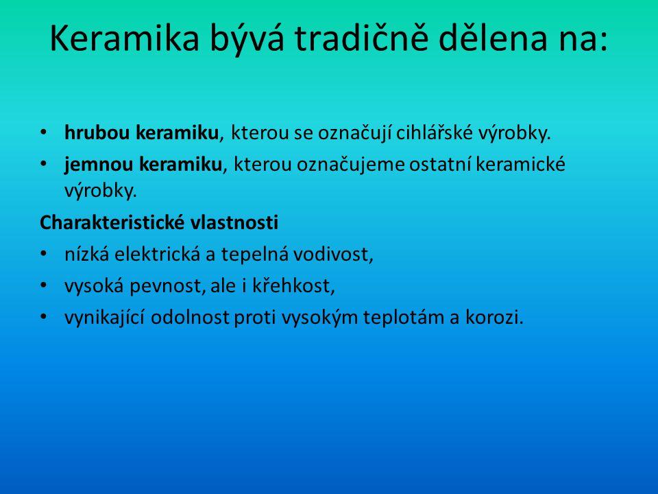 Keramika bývá tradičně dělena na:
