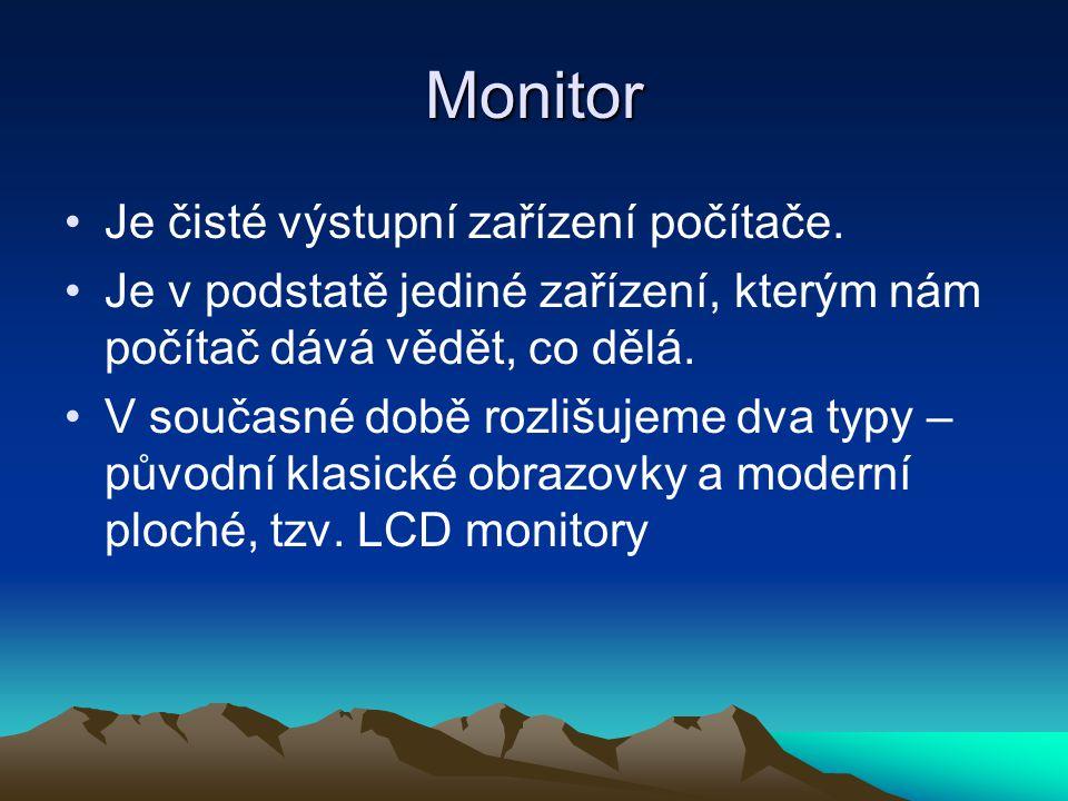 Monitor Je čisté výstupní zařízení počítače.