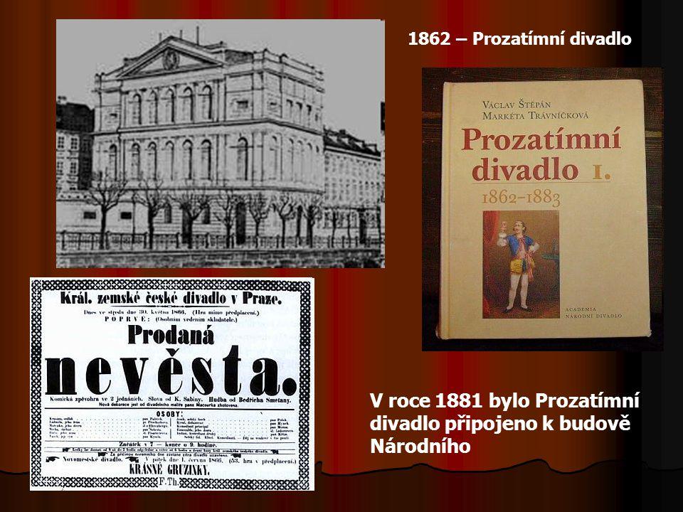 V roce 1881 bylo Prozatímní divadlo připojeno k budově Národního