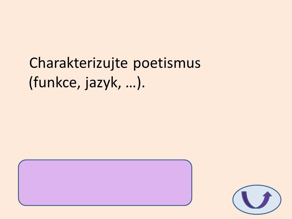 Charakterizujte poetismus (funkce, jazyk, …).