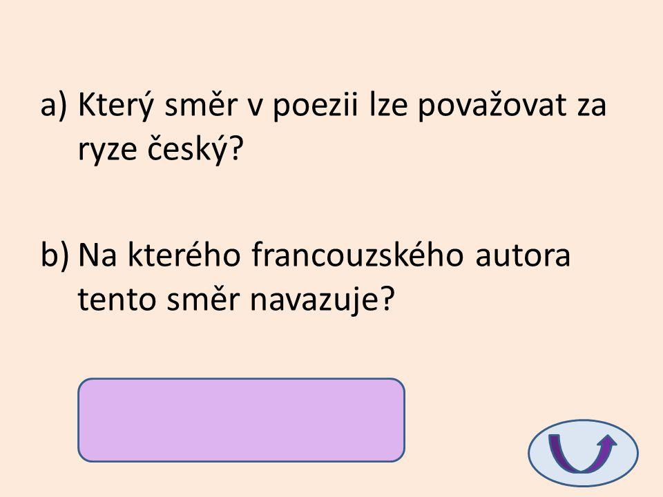 Který směr v poezii lze považovat za ryze český