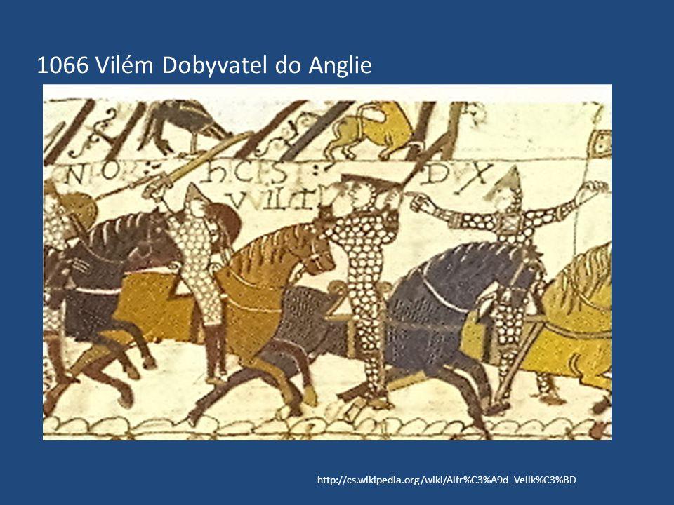 1066 Vilém Dobyvatel do Anglie
