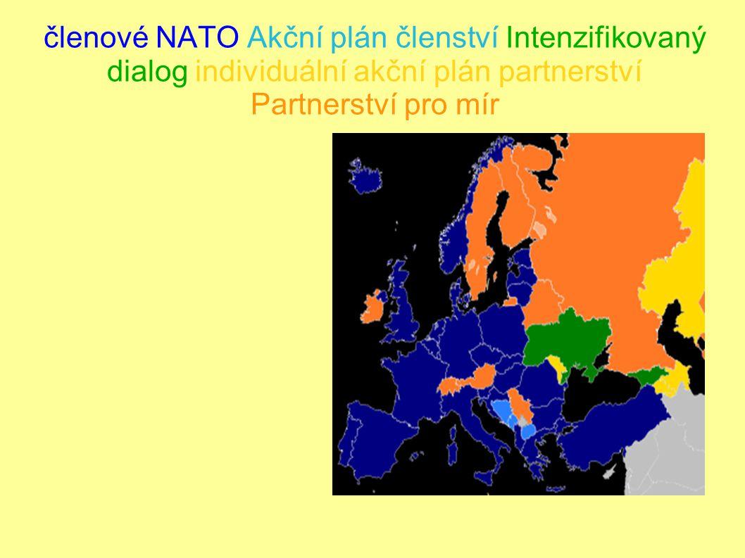 členové NATO Akční plán členství Intenzifikovaný dialog individuální akční plán partnerství Partnerství pro mír