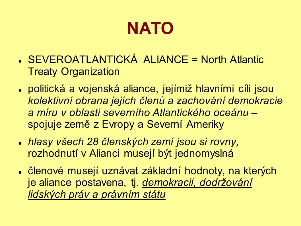 NATO SEVEROATLANTICKÁ ALIANCE = North Atlantic Treaty Organization