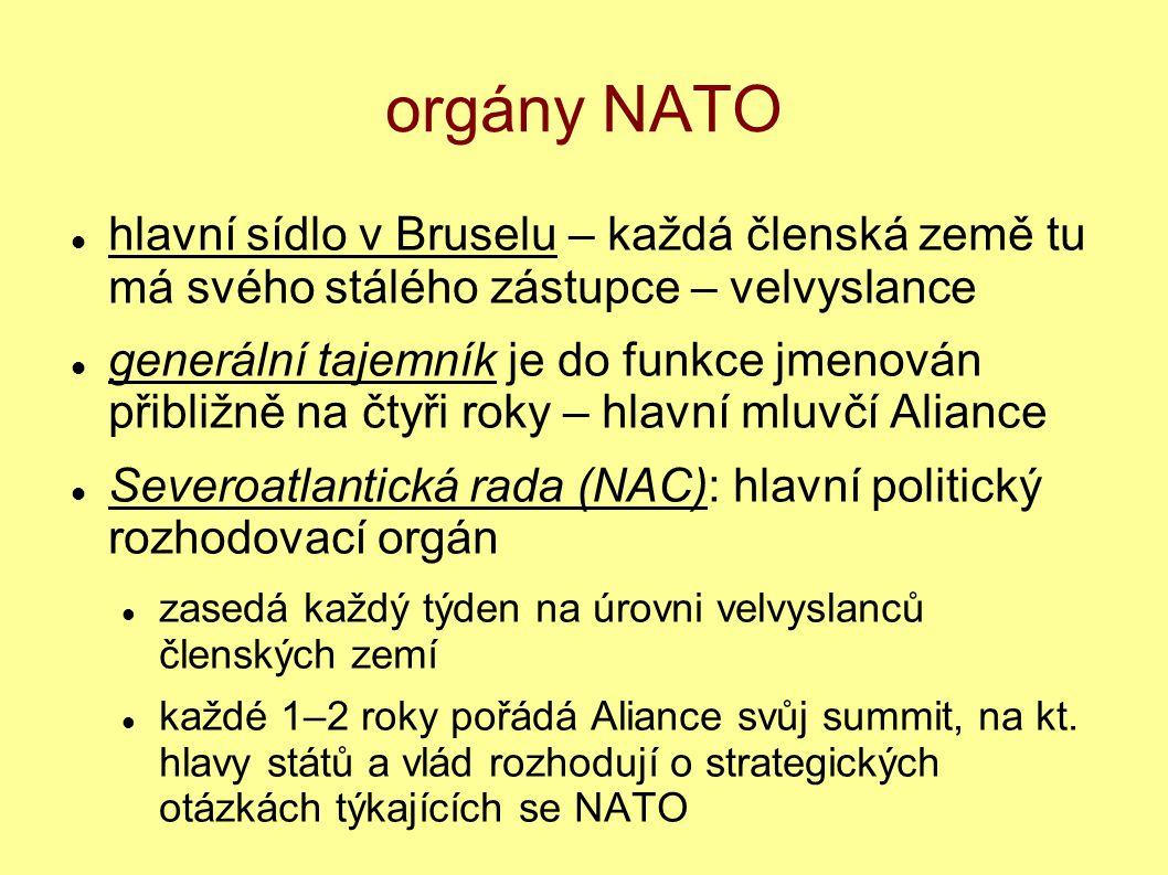 orgány NATO hlavní sídlo v Bruselu – každá členská země tu má svého stálého zástupce – velvyslance.