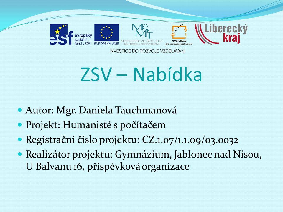 ZSV – Nabídka Autor: Mgr. Daniela Tauchmanová