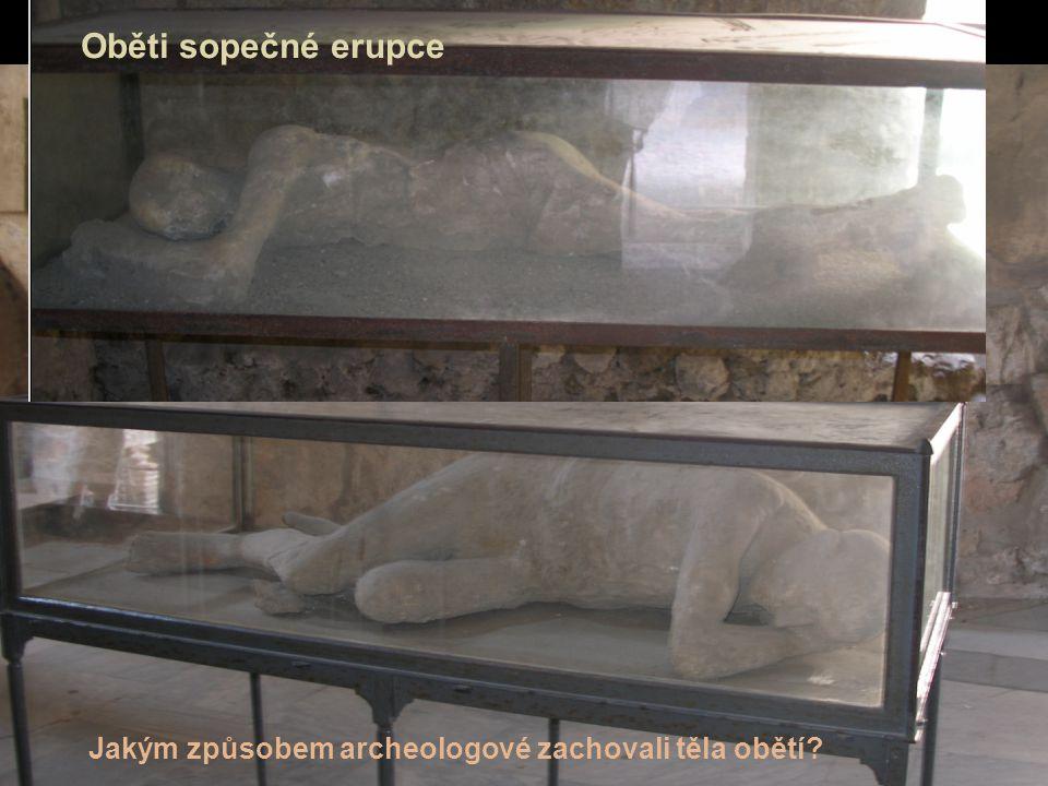 Oběti sopečné erupce Jakým způsobem archeologové zachovali těla obětí