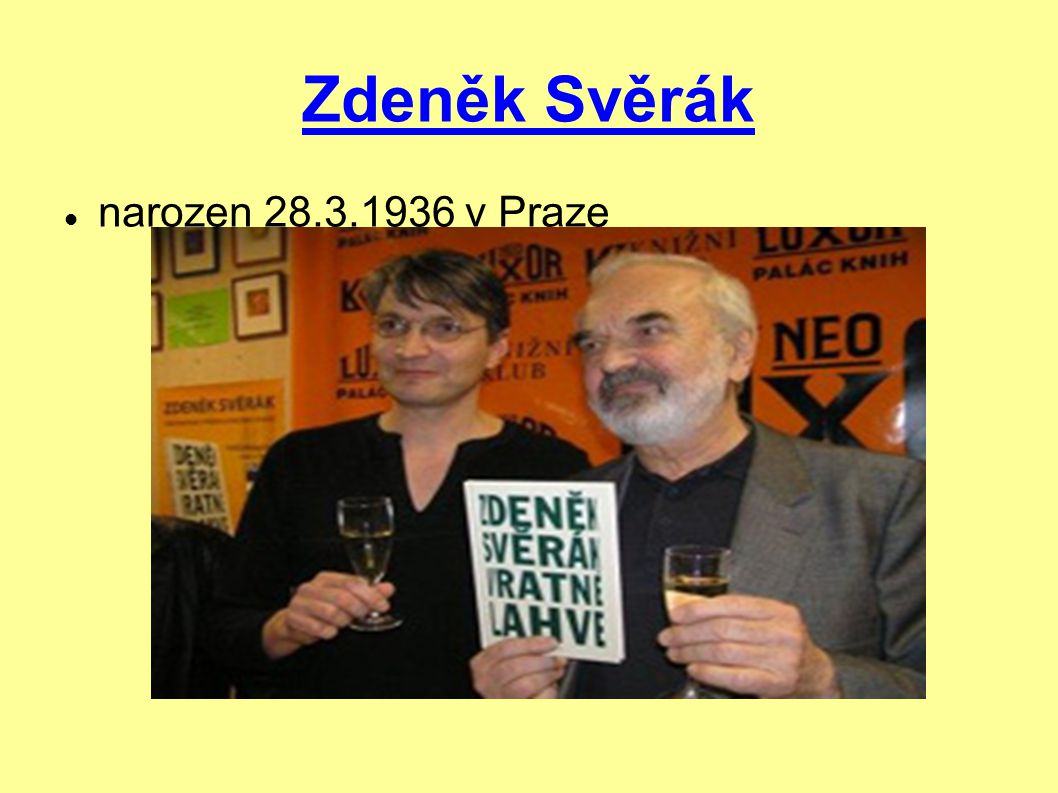 Zdeněk Svěrák narozen 28.3.1936 v Praze 2