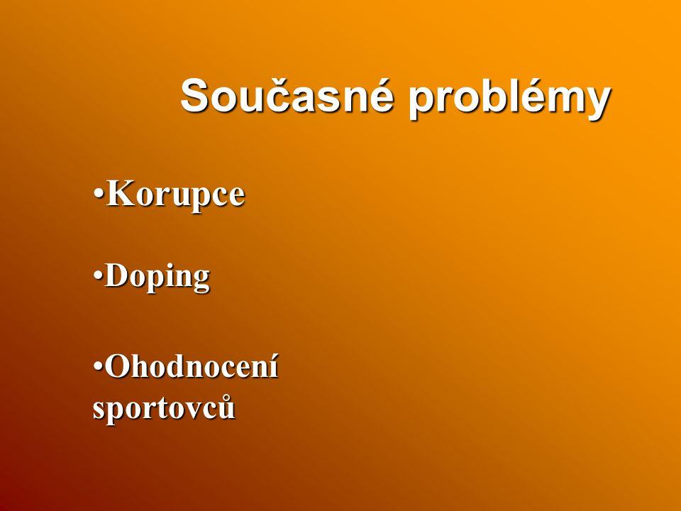 Současné problémy Korupce Doping Ohodnocení sportovců