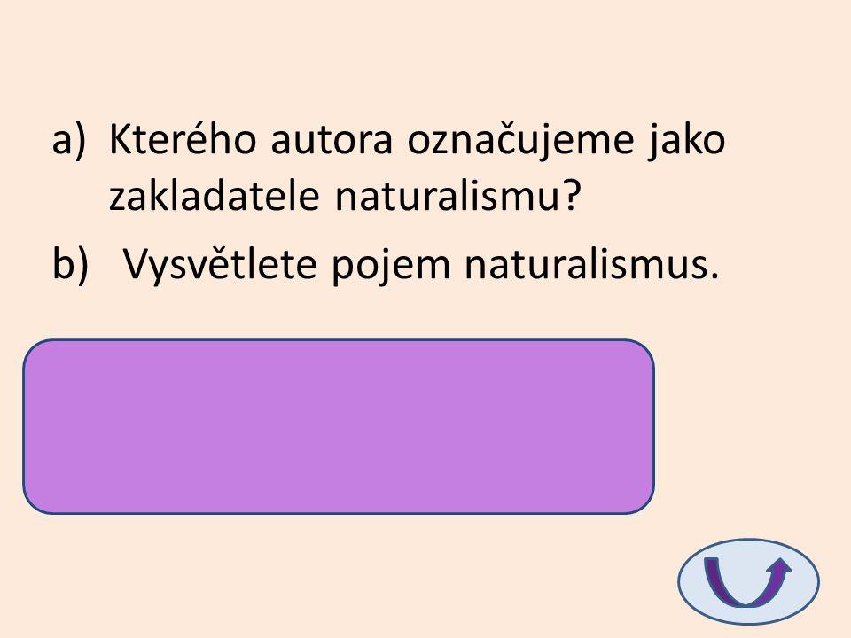 Kterého autora označujeme jako zakladatele naturalismu