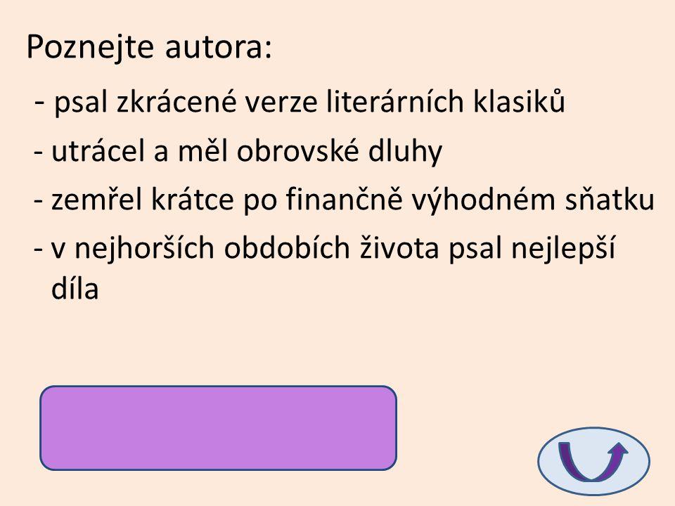 - psal zkrácené verze literárních klasiků