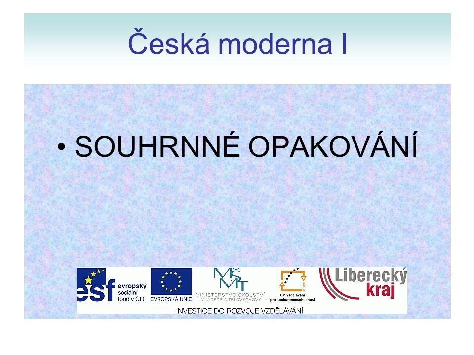 Česká moderna I SOUHRNNÉ OPAKOVÁNÍ