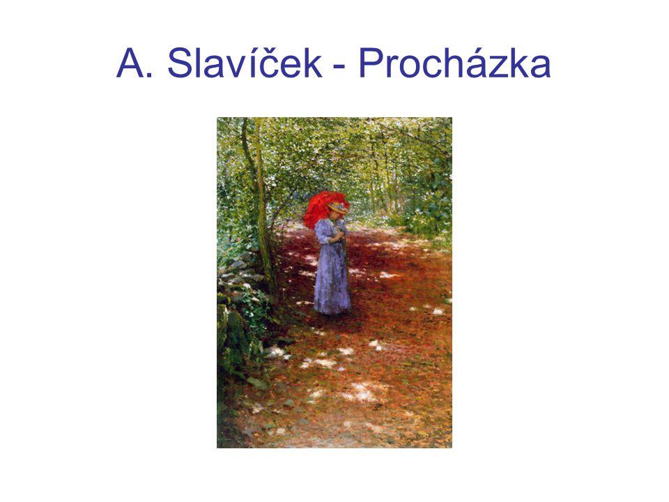 A. Slavíček - Procházka