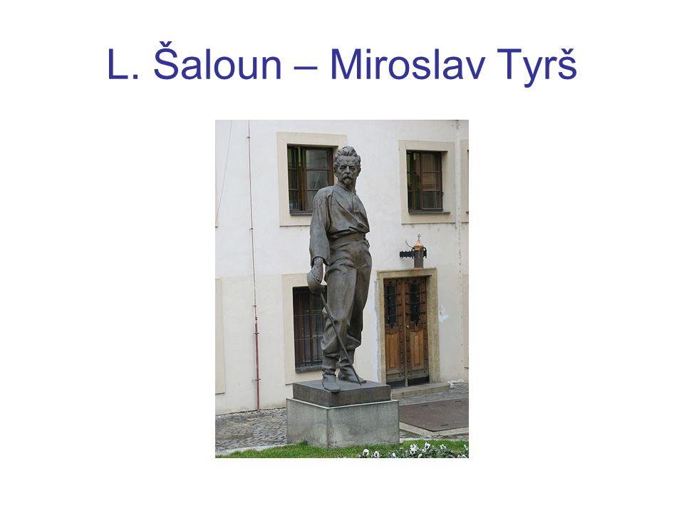 L. Šaloun – Miroslav Tyrš