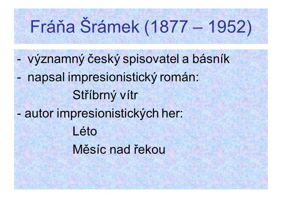 Fráňa Šrámek (1877 – 1952) významný český spisovatel a básník