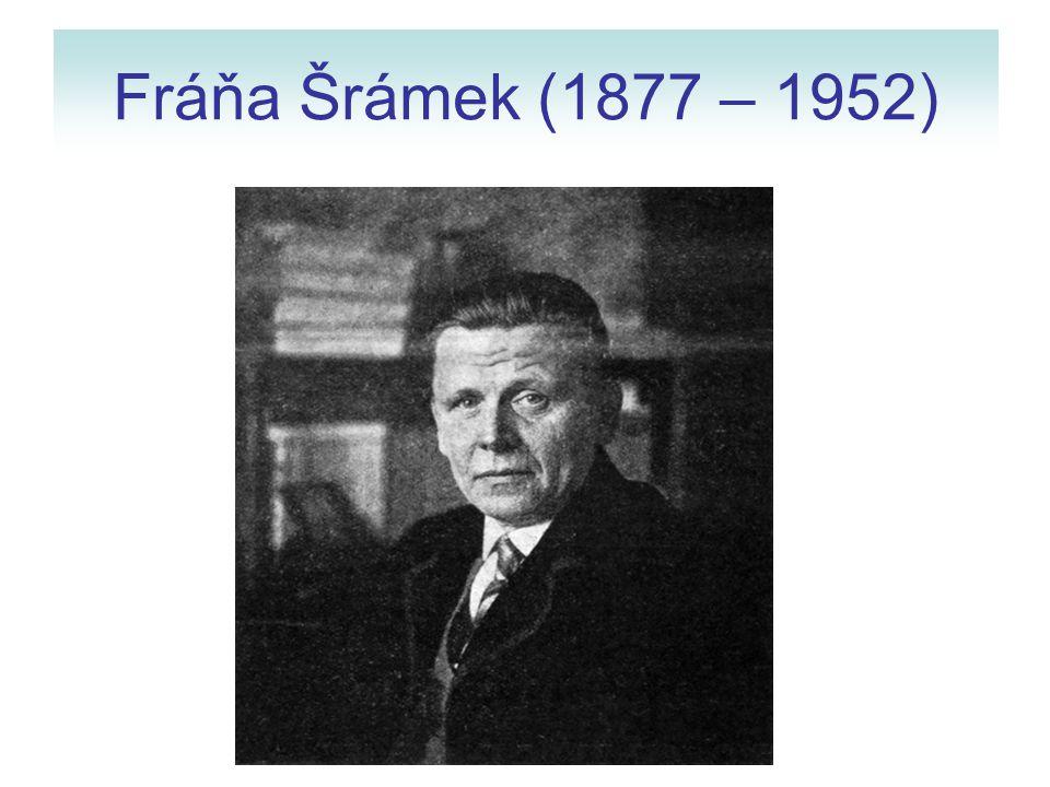 Fráňa Šrámek (1877 – 1952)