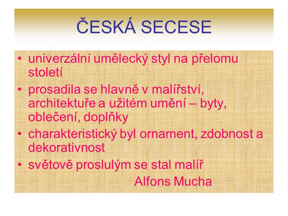 ČESKÁ SECESE univerzální umělecký styl na přelomu století