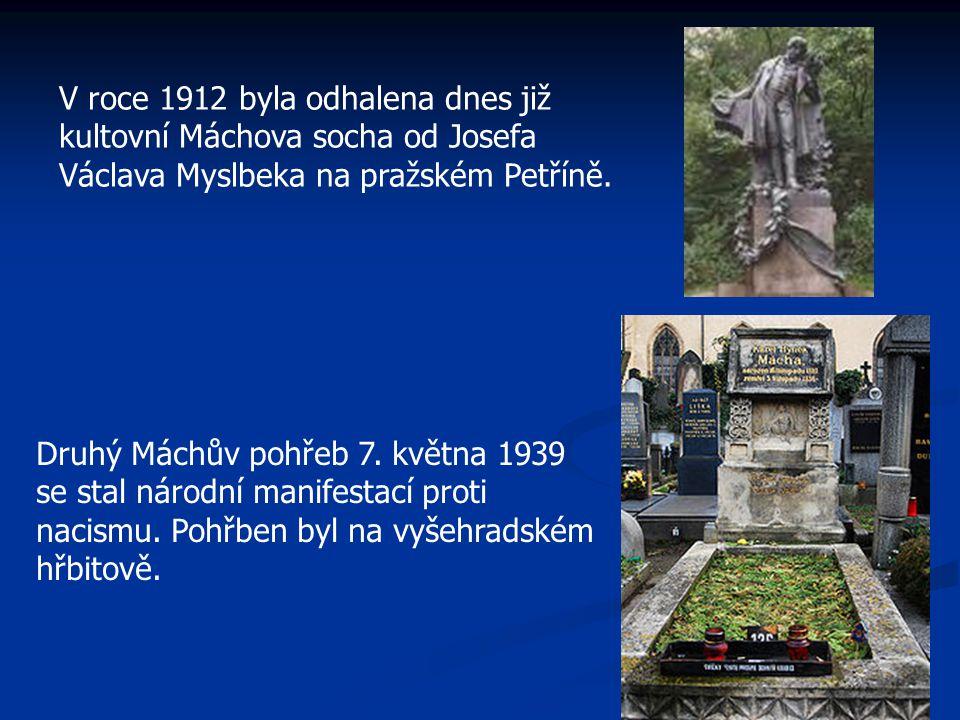 V roce 1912 byla odhalena dnes již kultovní Máchova socha od Josefa Václava Myslbeka na pražském Petříně.