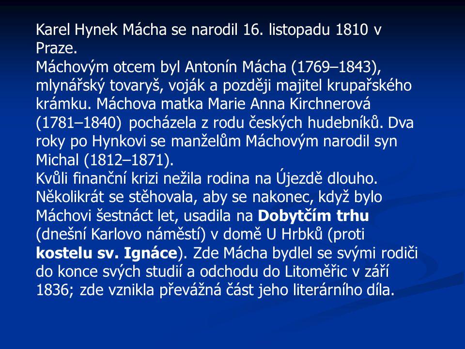 Karel Hynek Mácha se narodil 16. listopadu 1810 v Praze.
