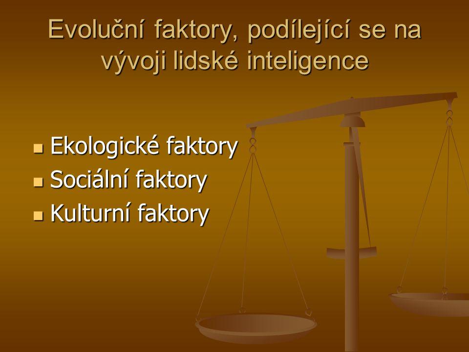 Evoluční faktory, podílející se na vývoji lidské inteligence