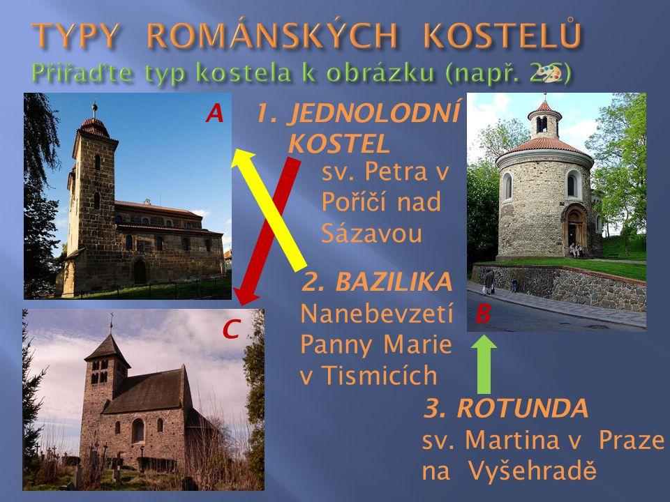TYPY ROMÁNSKÝCH KOSTELŮ Přiřaďte typ kostela k obrázku (např. 2C)