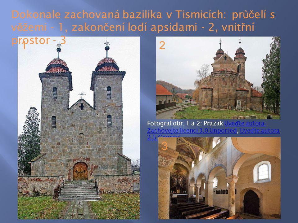 Dokonale zachovaná bazilika v Tismicích: průčelí s věžemi - 1, zakončení lodí apsidami - 2, vnitřní prostor - 3