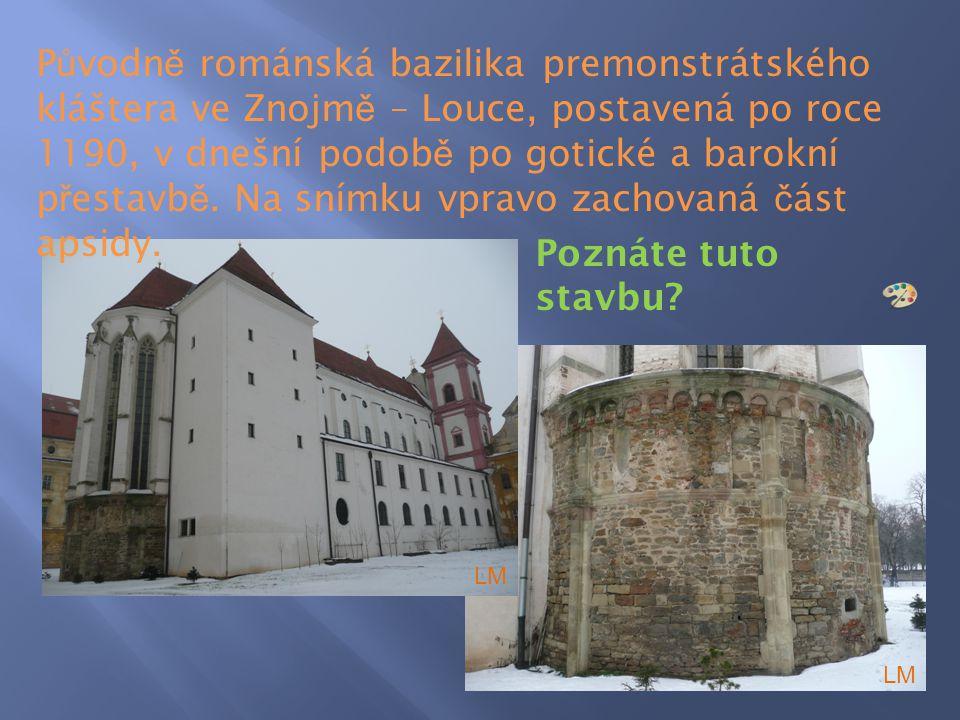 Původně románská bazilika premonstrátského kláštera ve Znojmě – Louce, postavená po roce 1190, v dnešní podobě po gotické a barokní přestavbě. Na snímku vpravo zachovaná část apsidy.