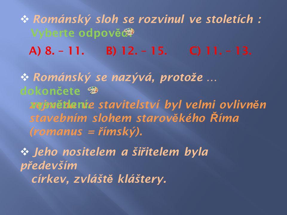 Románský sloh se rozvinul ve stoletích :