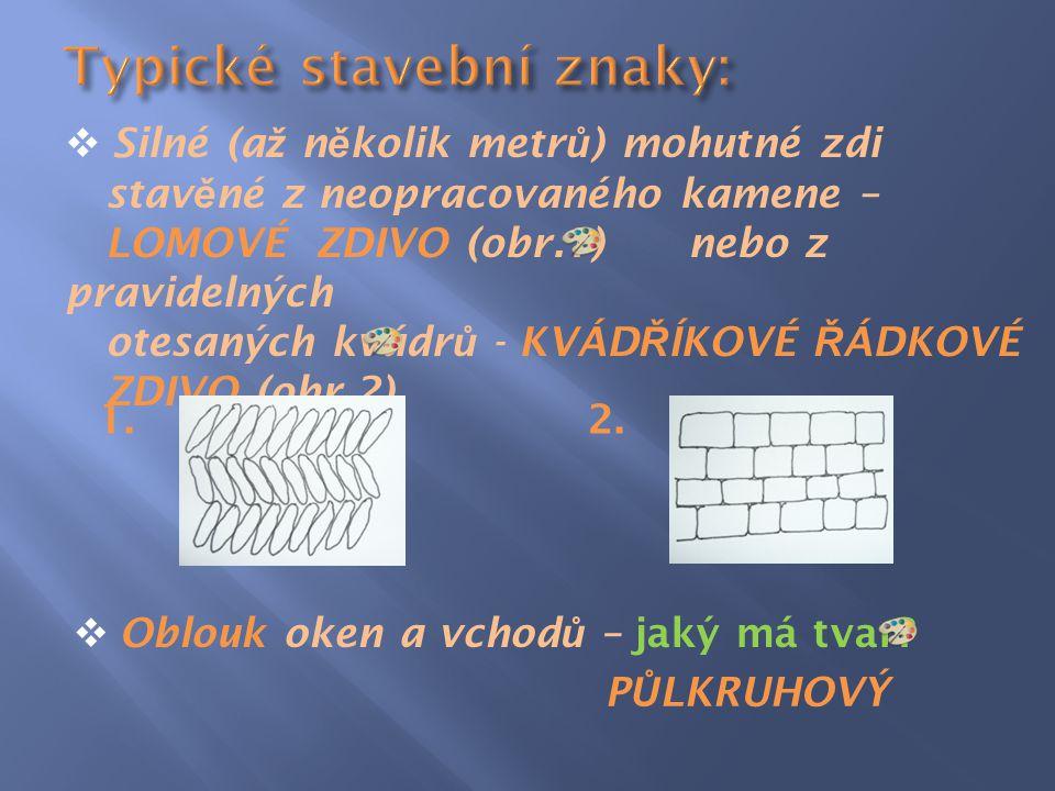 Typické stavební znaky: