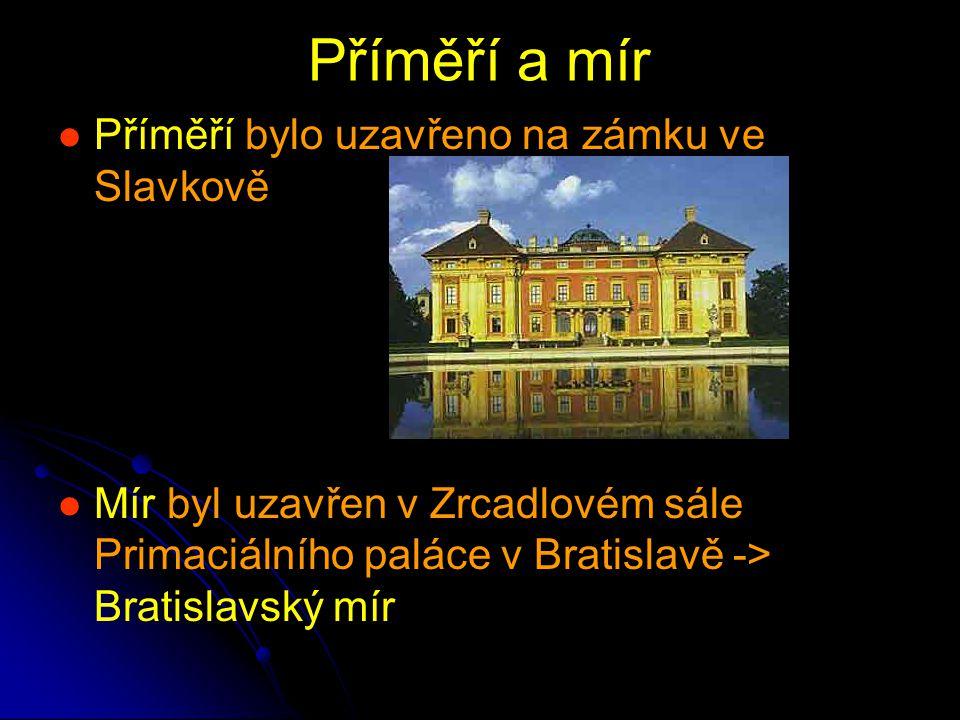 Příměří a mír Příměří bylo uzavřeno na zámku ve Slavkově