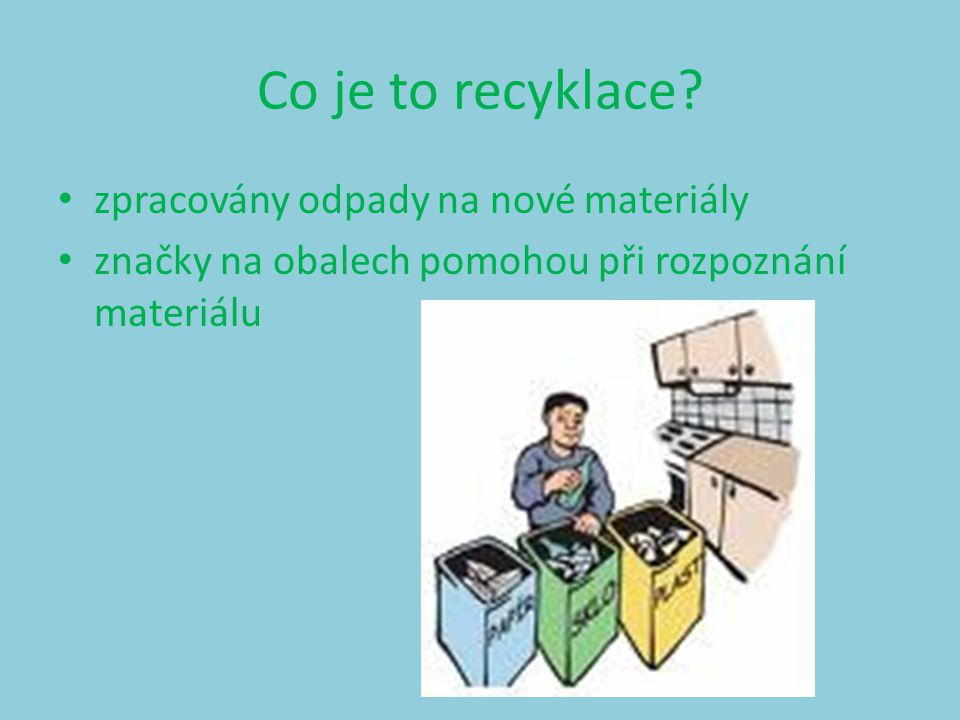 Co je to recyklace zpracovány odpady na nové materiály
