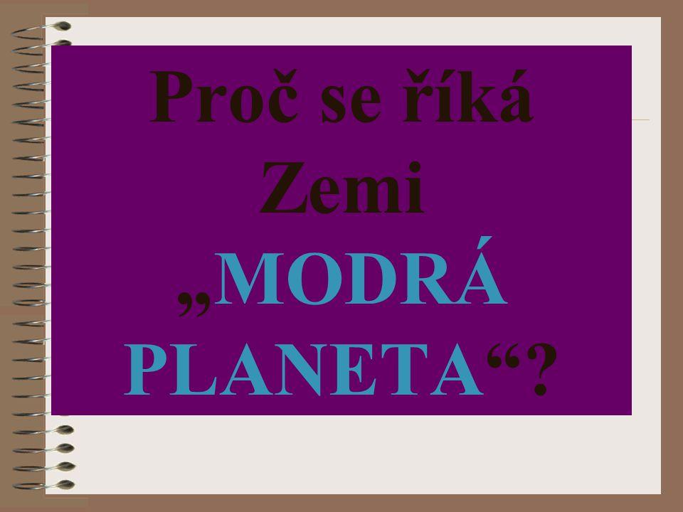 """Proč se říká Zemi """"MODRÁ PLANETA"""