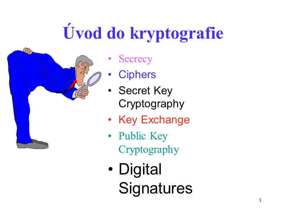 Úvod do kryptografie Digital Signatures Secrecy Ciphers