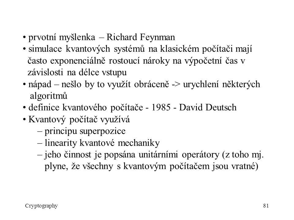 • prvotní myšlenka – Richard Feynman