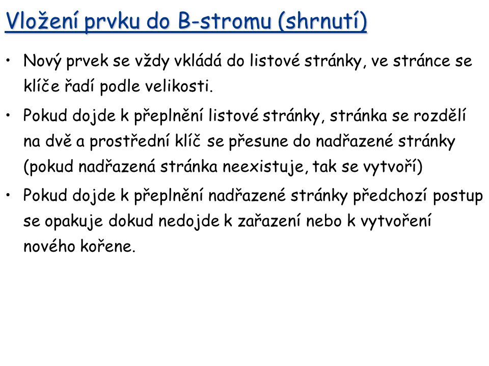 Vložení prvku do B-stromu (shrnutí)