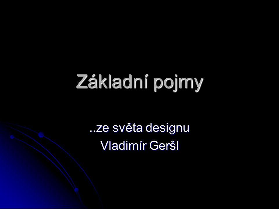 ..ze světa designu Vladimír Geršl