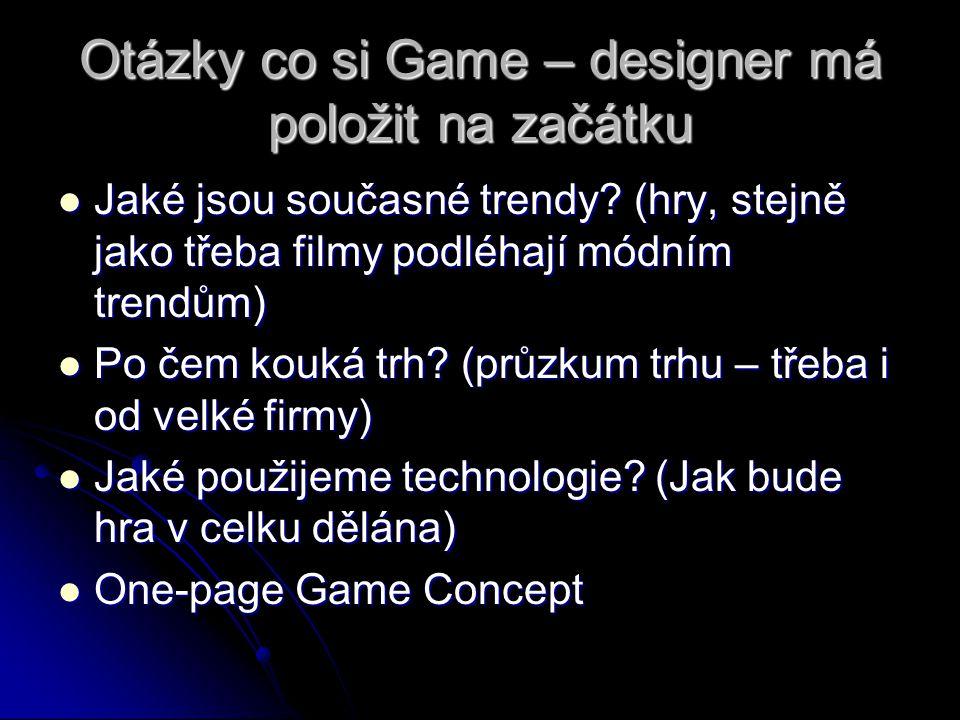 Otázky co si Game – designer má položit na začátku