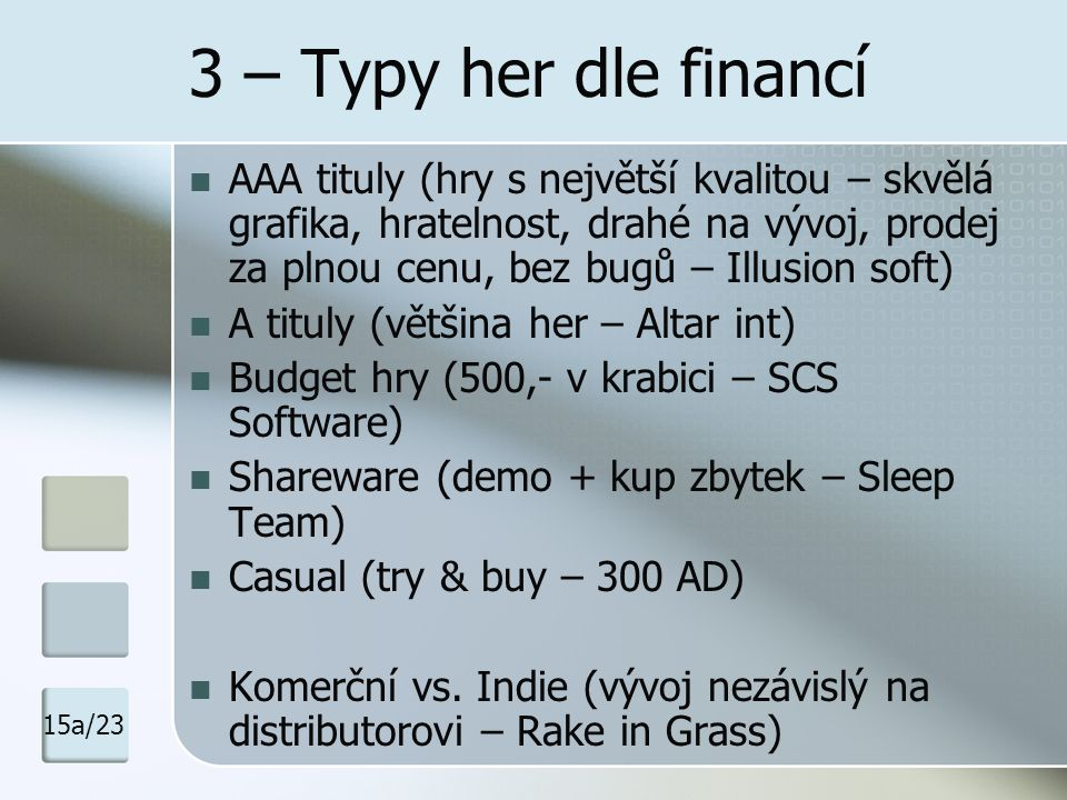 3 – Typy her dle financí