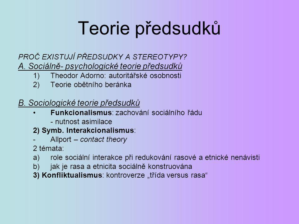 Teorie předsudků A. Sociálně- psychologické teorie předsudků