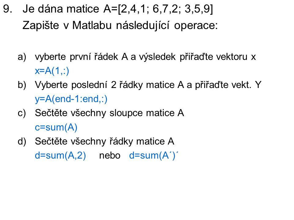 Zapište v Matlabu následující operace: