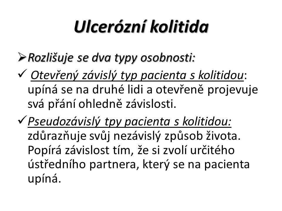 Ulcerózní kolitida Rozlišuje se dva typy osobnosti: