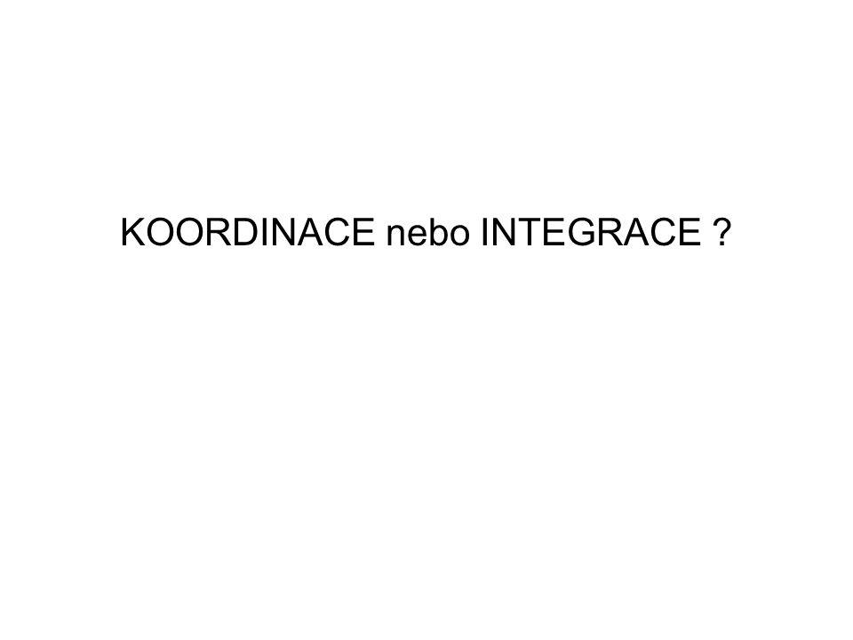 KOORDINACE nebo INTEGRACE