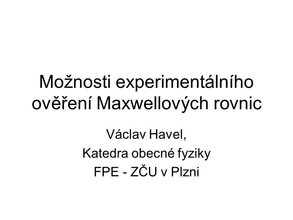 Možnosti experimentálního ověření Maxwellových rovnic