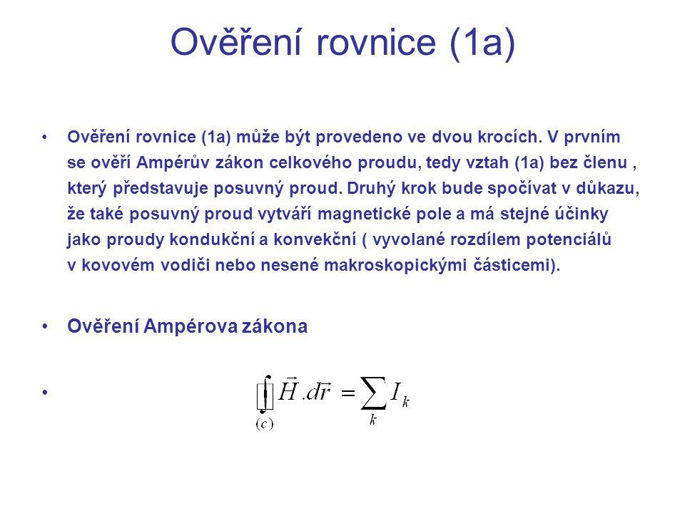 Ověření rovnice (1a) Ověření Ampérova zákona