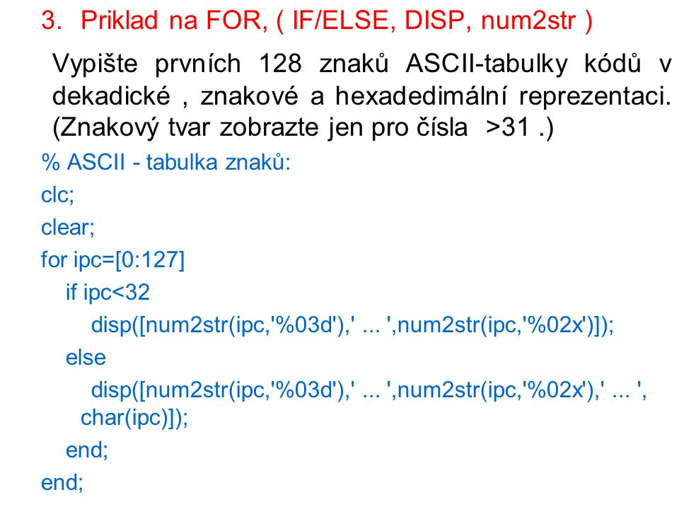 Priklad na FOR, ( IF/ELSE, DISP, num2str )