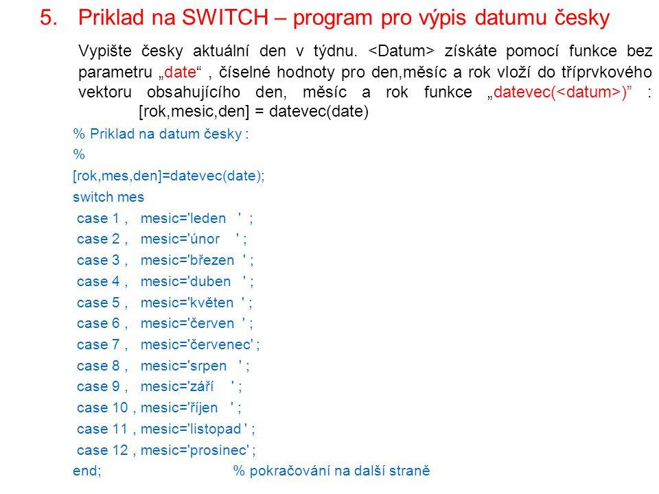 Priklad na SWITCH – program pro výpis datumu česky